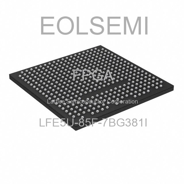 LFE5U-85F-7BG381I - Lattice Semiconductor Corporation