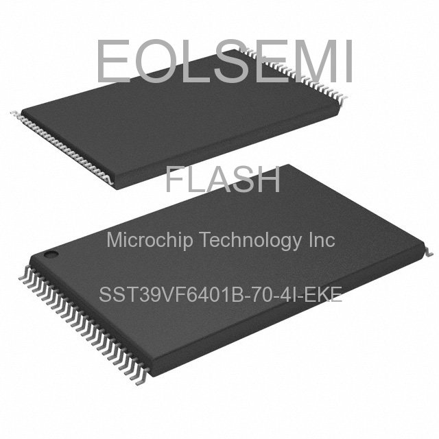 SST39VF6401B-70-4I-EKE - Microchip Technology Inc