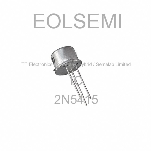 2N5415 - TT Electronics Power and Hybrid / Semelab Limited - IC