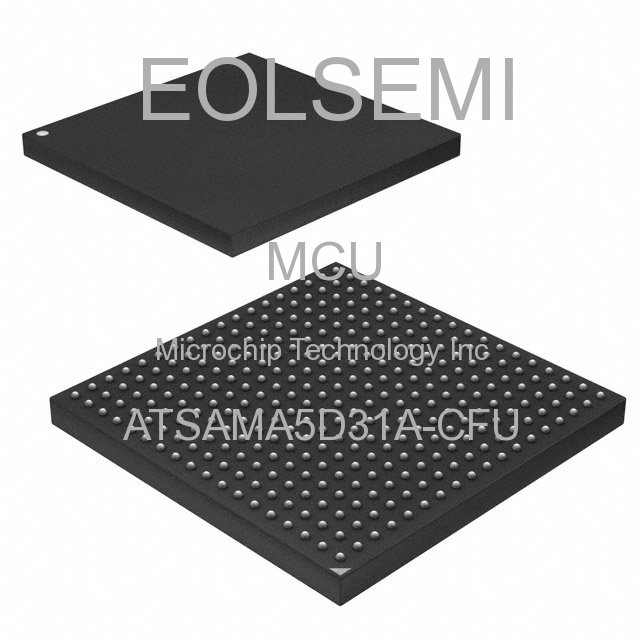 ATSAMA5D31A-CFU - Microchip Technology Inc