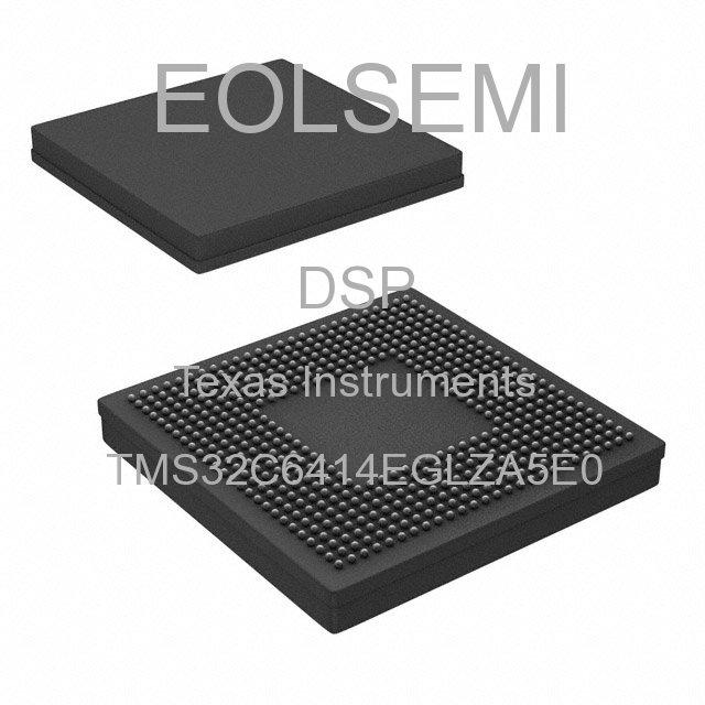 TMS32C6414EGLZA5E0 - Texas Instruments