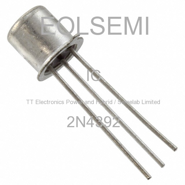 2N4392 - TT Electronics Power and Hybrid / Semelab Limited -