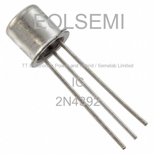 2N4392 - TT Electronics Power and Hybrid / Semelab Limited - IC