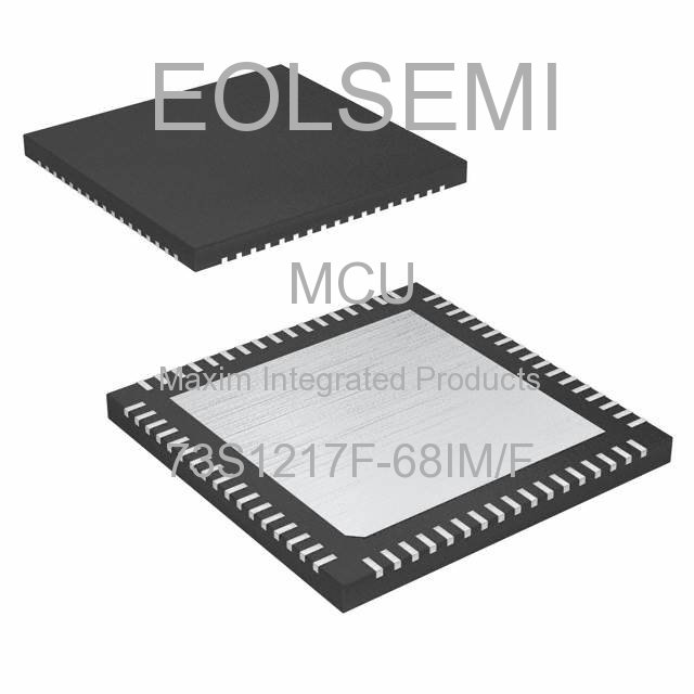 73S1217F-68IM/F - Maxim Integrated Products - MCU
